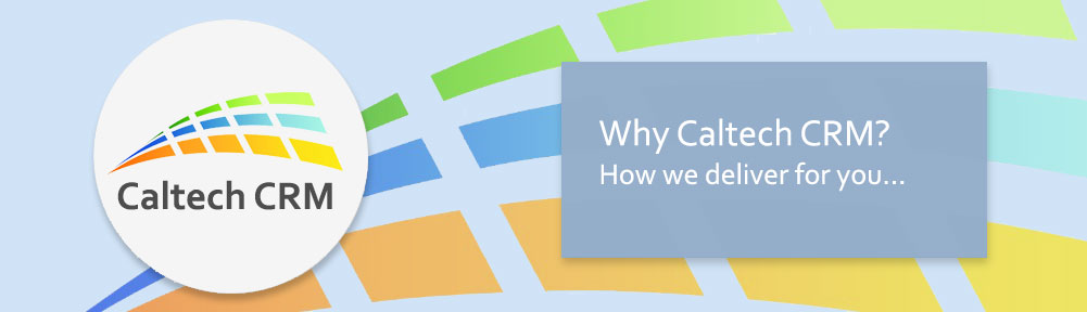 Why use Caltech CRM?