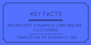 Key facts for CRM Online customers transitioning to Dynamics 365