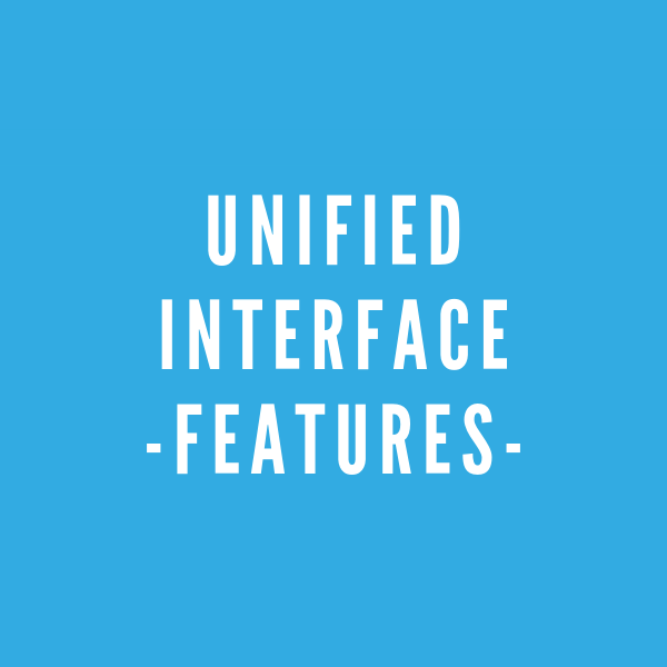 Unified Interface features